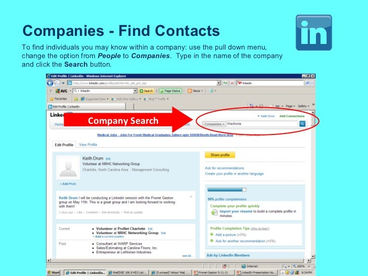 Companies - Find Contacts To find individuals you may know within a company: use the pull down menu, change the option fro...