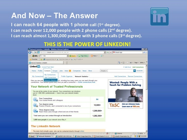 And Now – The Answer 1 I can reach 64 people with 1 phone  call (1 st  degree). I  can reach over 12,000 people with 2 pho...
