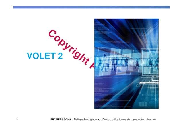 VOLET 2 1 PRONETIS©2016 - Philippe Prestigiacomo - Droits d'utilisation ou de reproduction réservés