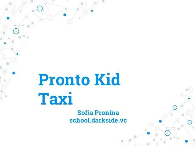 Uber With Kids >> Pronto Presentation Uber For Kids
