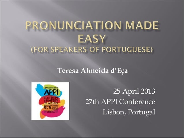 Teresa Almeida d'Eça25 April 201327th APPI ConferenceLisbon, Portugal