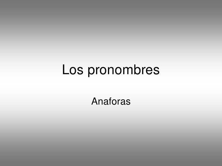 Los pronombres<br />Anaforas<br />
