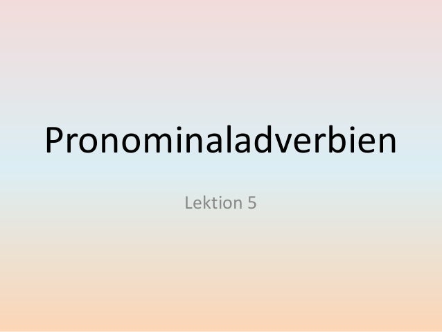 PronominaladverbienLektion 5