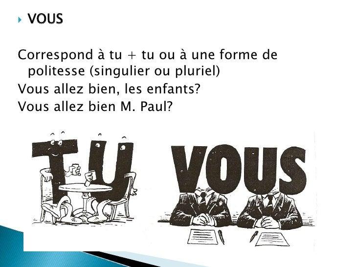    ON    Est très souvent utilisé dans la langue parlée    pour remplacer nous    ATTENTION! Après on, le verbe est toujo...