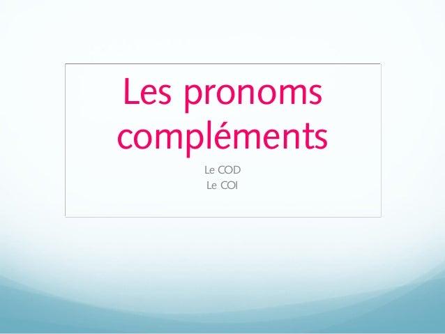 Pronoms compléments por Andres Caceres/Rosani Cachago Slide 2