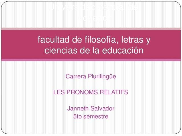 Universidad central del ecuador facultad de filosofía, letras y ciencias de la educación Carrera Plurilingüe LES PRONOMS R...