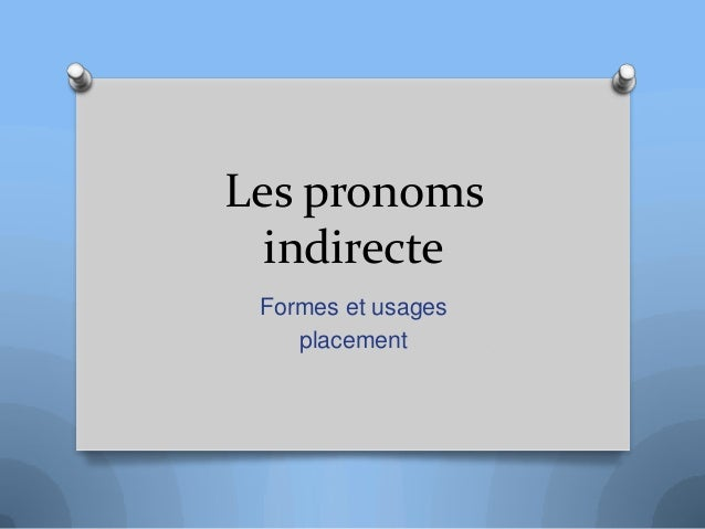 Les pronoms indirecte Formes et usages placement