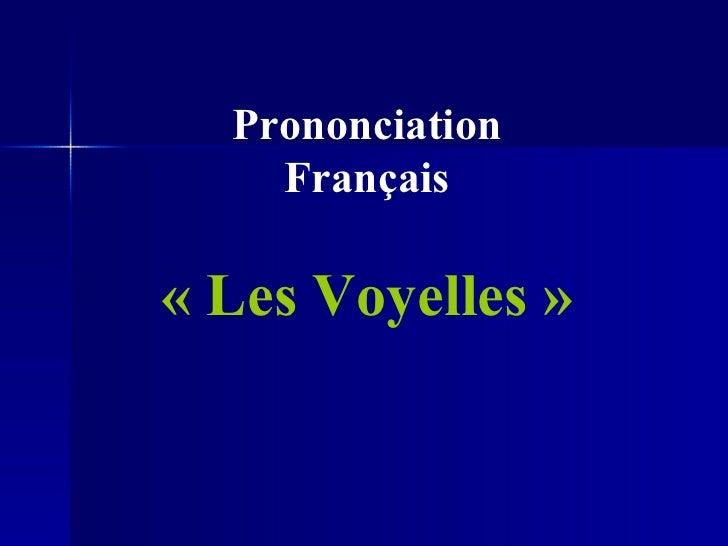 Prononciation Français «Les Voyelles»