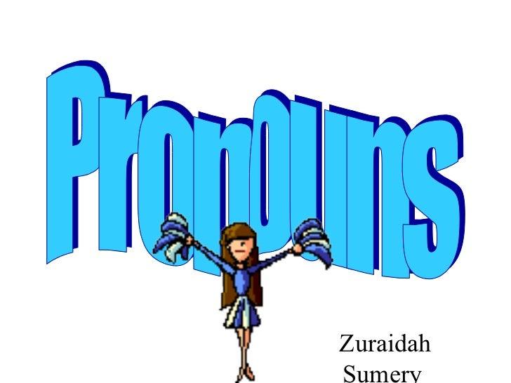 Pronouns Zuraidah Sumery