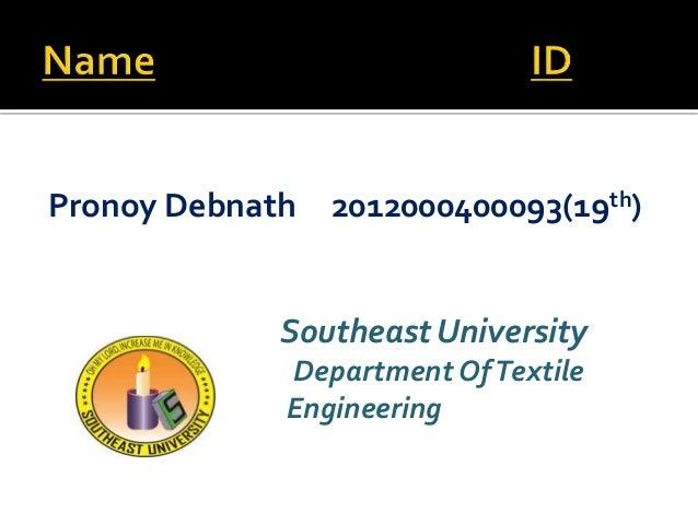 Pronoy Debnath 2012000400093(19th) Southeast University Department OfTextile Engineering