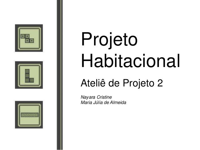 ProjetoHabitacionalAteliê de Projeto 2Nayara CristineMaria Júlia de Almeida