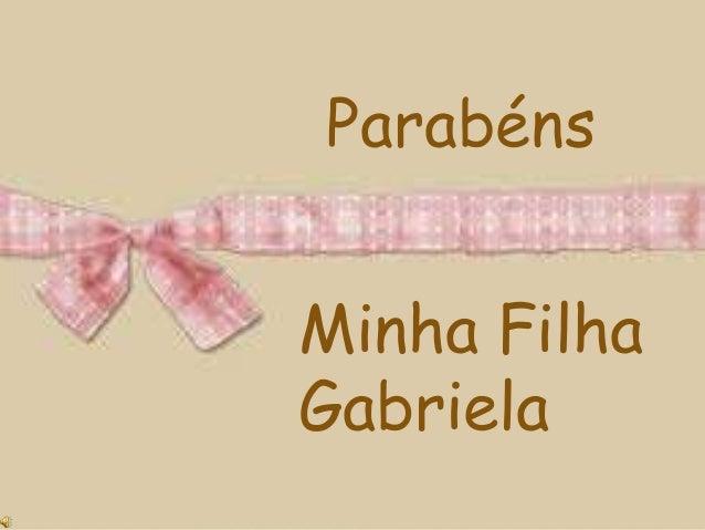 Parabéns Minha Filha Gabriela