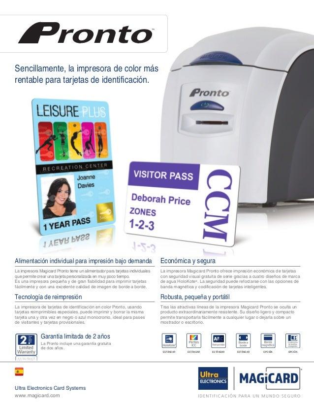 Sencillamente, la impresora de color másrentable para tarjetas de identificación.ESTÁNDAR ESTÁNDAR ESTÁNDAR ESTÁNDAR OPCIÓ...