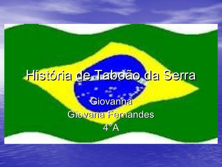 História de Taboão da Serra          Giovanna      Giovana Fernandes             4°A