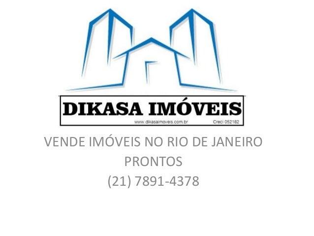 VENDE IMÓVEIS NO RIO DE JANEIRO PRONTOS (21) 7891-4378