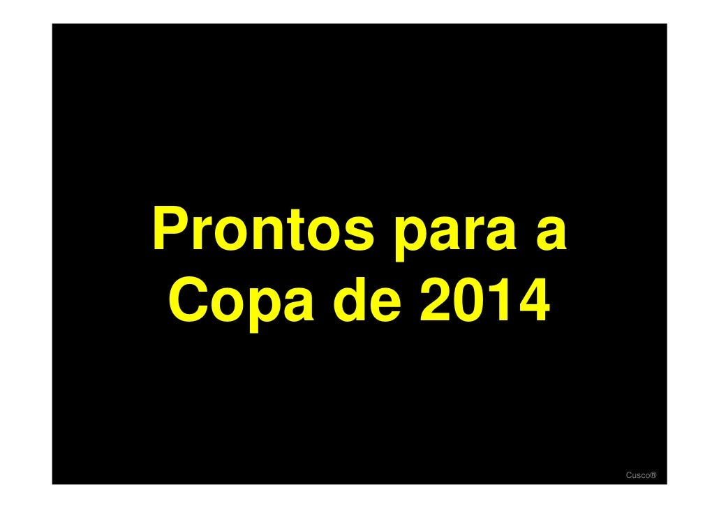 Prontos para a Copa de 2014                   Cusco®