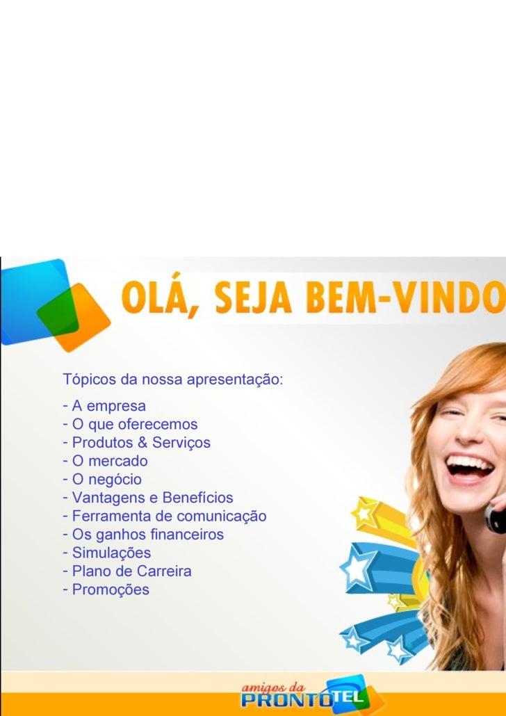 <ul><li>Tópicos da nossa apresentação: </li></ul><ul><li>A empresa </li></ul><ul><li>O que oferecemos </li></ul><ul><li>Pr...