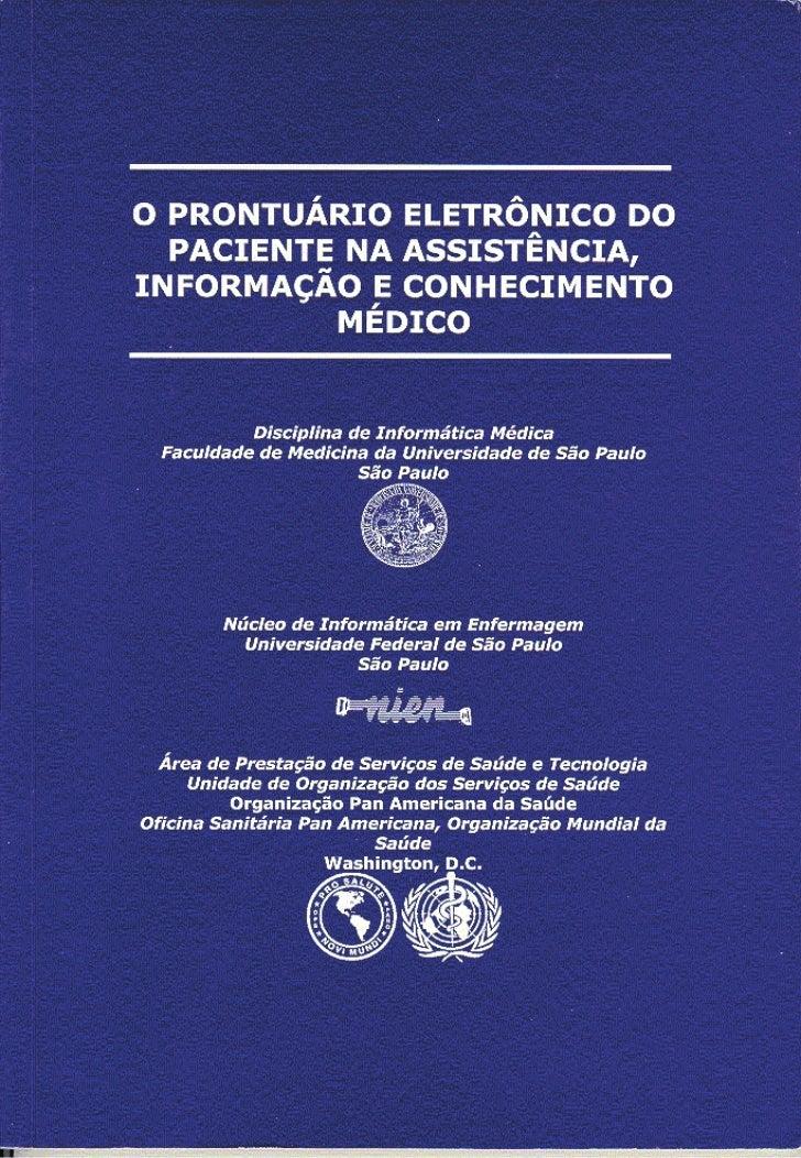O PRONTUÁRIO ELETRÔNICO DO  PACIENTE NA ASSISTÊNCIA,INFORMAÇÃO E CONHECIMENTO          MÉDICO           Disciplina de Info...
