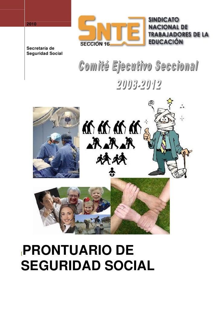 2010    Secretaría de    Seguridad SocialPRONTUARIO DE[SEGURIDAD SOCIAL