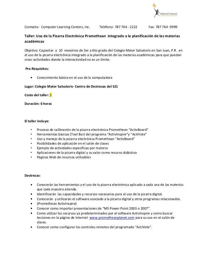 Contacto- Computer Learning Centers, Inc.        Teléfono- 787 764 - 2222          Fax- 787 764 -9999Taller: Uso de la Piz...