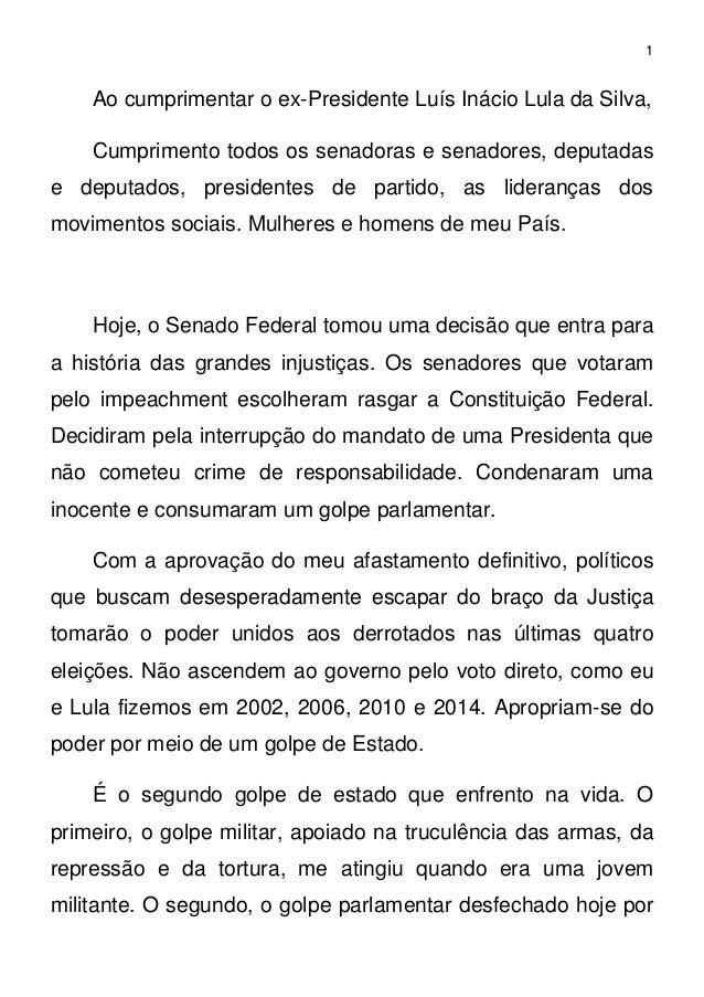 1 Ao cumprimentar o ex-Presidente Luís Inácio Lula da Silva, Cumprimento todos os senadoras e senadores, deputadas e deput...