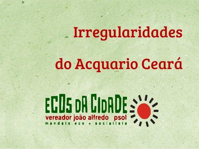 Irregularidades do Acquario Ceará