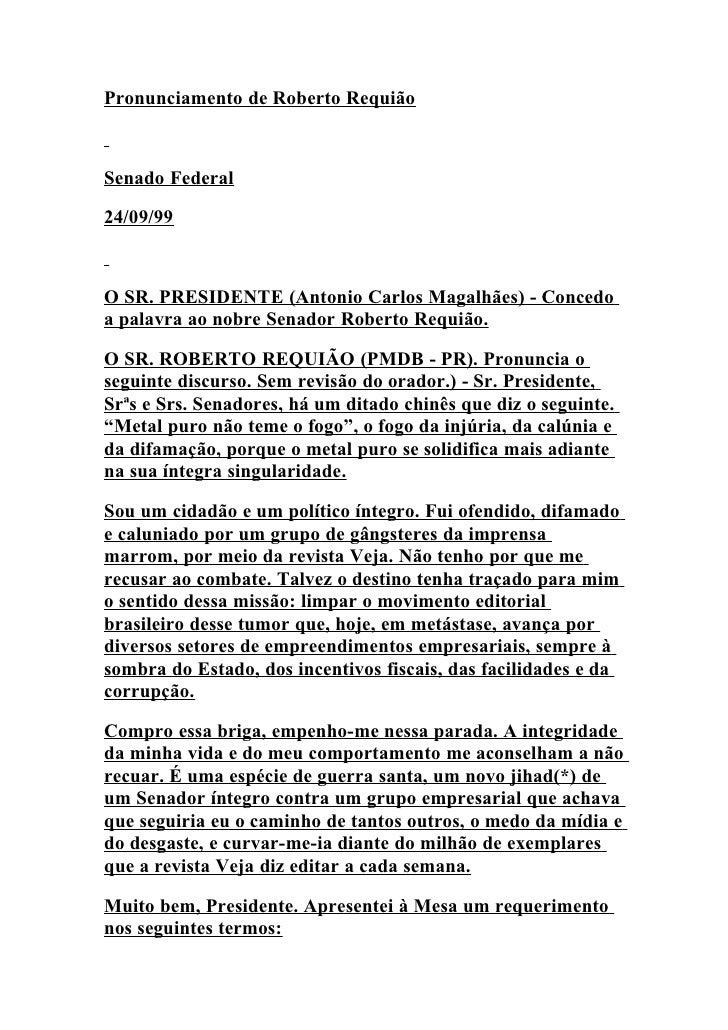 Pronunciamento de Roberto Requião    Senado Federal  24/09/99    O SR. PRESIDENTE (Antonio Carlos Magalhães) - Concedo a p...