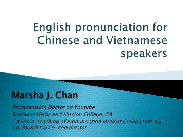 Pronunciation Doctor on Youtube Sunburst Media and Mission College, CA CATESOL Teaching of Pronunciation Interest Group (T...