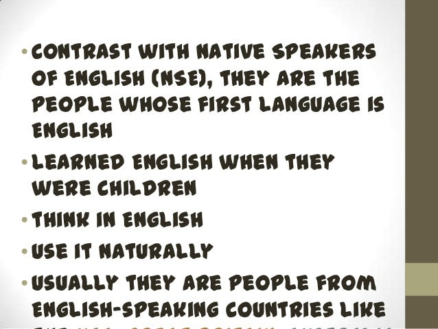 problem areas nonnative speakers of english Telugu speakers of english and the influence of mother tongue on their comprehensibility english in india is taught and learned as a second language the significance of the ability to speak or write english has notably increased in the 20th century.