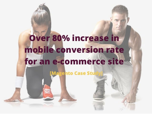 Over 80% increase in mobile conversion rate for an e-commerce site [Magento Case Study]