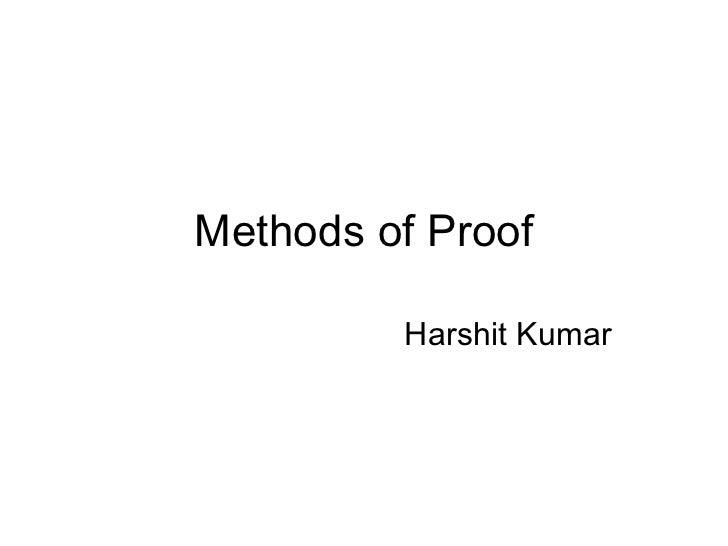 Methods of Proof         Harshit Kumar
