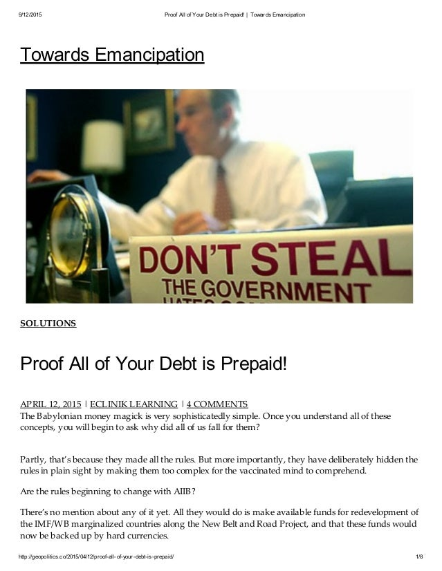 9/12/2015 Proof All of Your Debt is Prepaid! | Towards Emancipation http://geopolitics.co/2015/04/12/proof-all-of-your-deb...