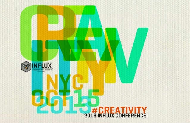 INFLUX CREATIVITY NYC-2013-SPEAKERS  2  2013 INFLUX CREATIVITY CONFERENCE