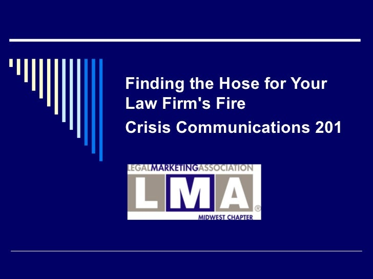 Finding the Hose for Your Law Firm's Fire  Crisis Communications 201
