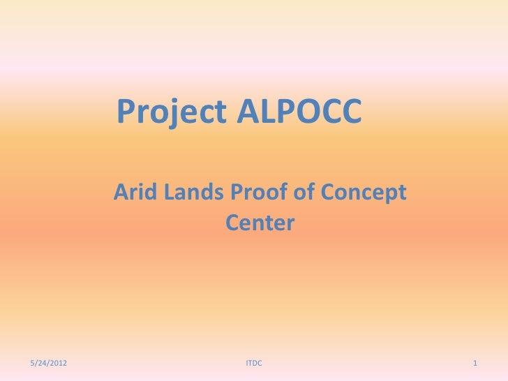 Project ALPOCC            Arid Lands Proof of Concept                      Center5/24/2012               ITDC              1