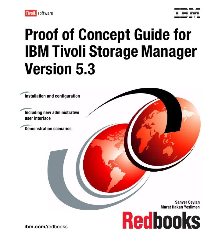 Front coverProof of Concept Guide forIBM Tivoli Storage ManagerVersion 5.3Installation and configurationIncluding new admi...