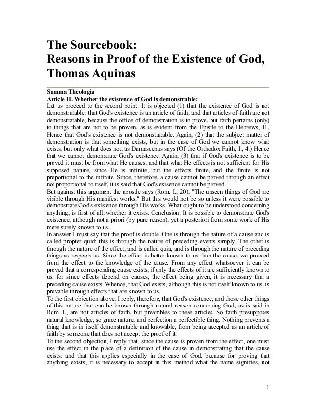 thomas aquinas on the omnipotence and existence of god Saint thomas aquinas op (/ it contained a list of 219 propositions that the bishop had determined to violate the omnipotence of god the unity of god is such that god's essence is the same as god's existence in thomas's words, in itself the proposition 'god exists' is necessarily.