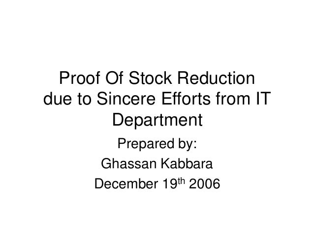 Proof Of Stock Reduction due to Sincere Efforts from IT Department Prepared by: Ghassan Kabbara December 19th 2006
