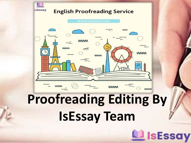 Get Academic Proofreading Editing Services from IsEssay