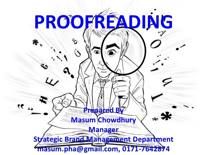 PROOFREADING               Prepared By            Masum Chowdhury                ManagerStrategic Brand Management Departm...