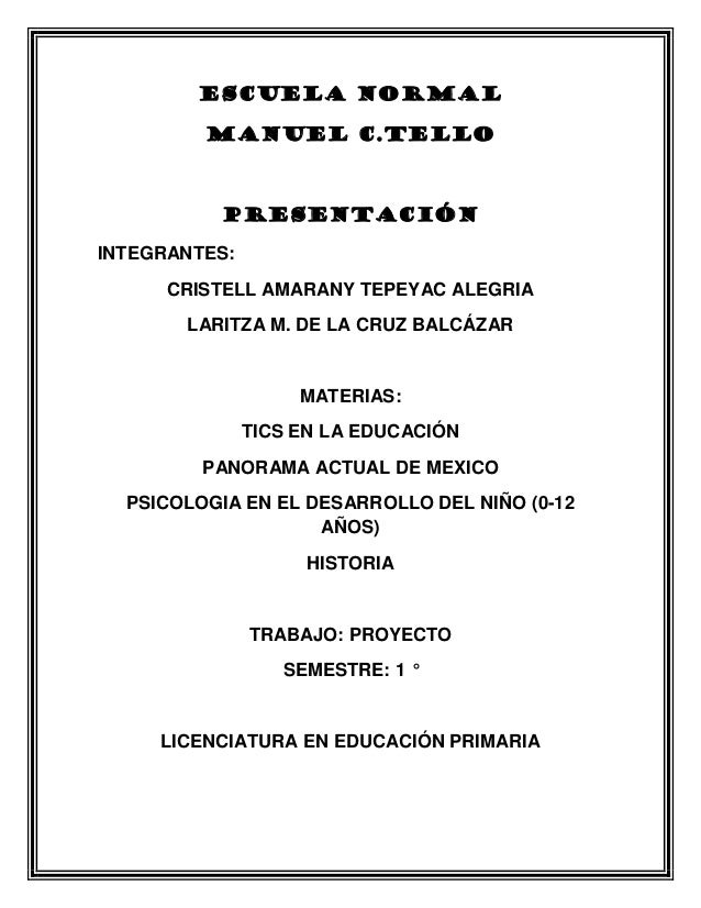 ESCUELA NORMAL         MANUEL C.TELLO          PRESENTACIÓNINTEGRANTES:      CRISTELL AMARANY TEPEYAC ALEGRIA       LARITZ...