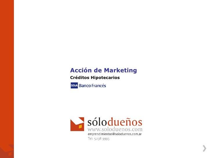 Acción de Marketing Créditos Hipotecarios