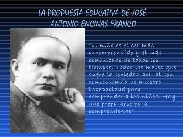 """LA PROPUESTA EDUCATIVA DE JOSÉ  ANTONIO ENCINAS FRANCO """"El niño es el ser más incomprendido y el más conculcado de to..."""