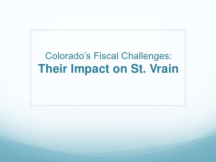 Colorado's Fiscal Challenges:Their Impact on St. Vrain<br />