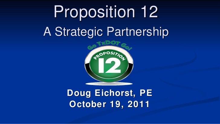 Proposition 12  A Strategic Partnership   Doug Eichorst, PE October 19, 2011