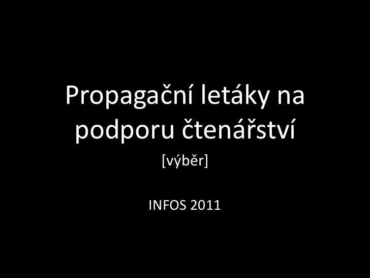 Propagační letáky na     Fotoalbum podporu čtenářství        [výběr]      INFOS 2011