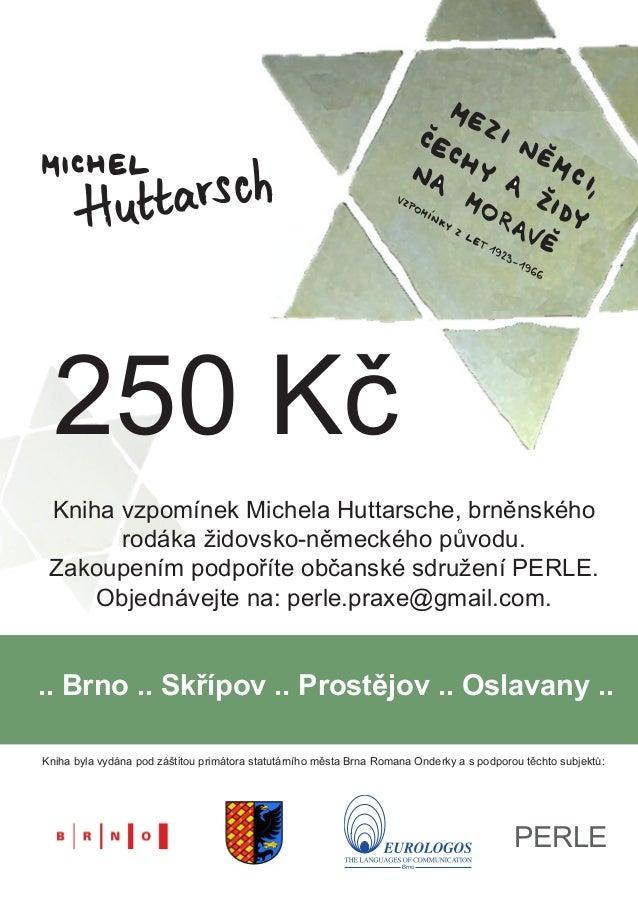 Kniha byla vydána pod záštitou primátora statutárního města Brna Romana Onderky a s podporou těchto subjektů: .. Brno .. S...