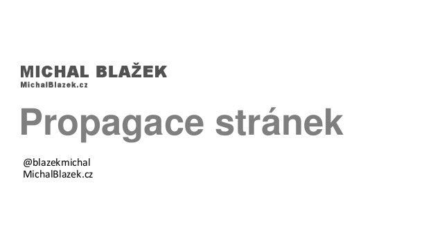 Propagace stránek @blazekmichal MichalBlazek.cz