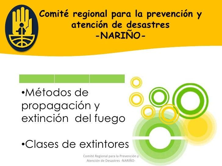 Comité regional para la prevención y           atención de desastres                -NARIÑO-     •Métodos de propagación y...