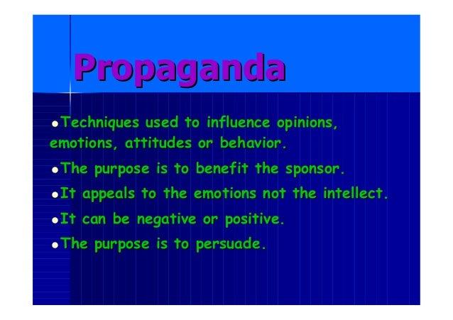 PropagandaPropaganda Techniques used to influence opinions,Techniques used to influence opinions, emotions, attitudes or...